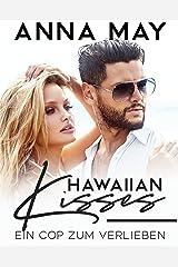 Hawaiian Kisses: Ein Cop zum verlieben (Paradise Love Stories) (German Edition) Format Kindle