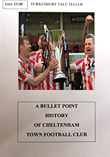A Bullet Point History of Cheltenham Town Football Club (English Edition)
