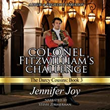 Colonel Fitzwilliam's Challenge: A Pride & Prejudice Variation: The Darcy Cousins, Book 3