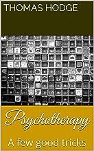 Psychotherapy: A few good tricks