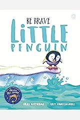 Be Brave Little Penguin Kindle Edition