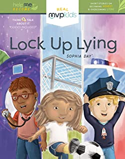 Lock Up Lying: Short Stories on Becoming Honest and Overcoming Lying (Help Me Become)
