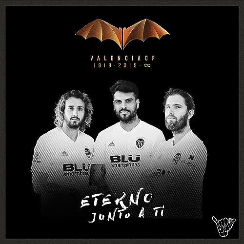 Eterno Junto a Ti (Valencia C F)