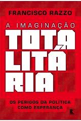 A imaginação totalitária eBook Kindle