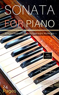 Sonata For Piano / 24 Pages + AUDIO HQ: Modern Collection of Four Original Songs (First Book 1) (English Edition)