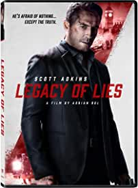 Scott Adkins Stars in LEGACY OF LIES on DVD, Digital, and On Demand July 28th from Lionsgate