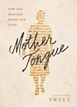 Mother Tongue: How Our Heritage Shapes Our Story