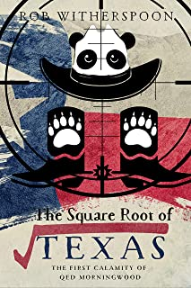 The Square Root of Texas: The First Calamity of QED Morningwood (The Calamities of QED Morningwood Book 1)