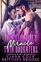 The Billionaire's Miracle Twin Daughters (A BWWM Baby Romance)