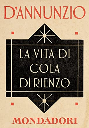 La vita di Cola di Rienzo (e-Meridiani Mondadori) (I Meridiani)