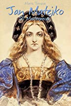 Jan Matejko: 121 Masterpieces (Annotated Masterpieces Book 123)