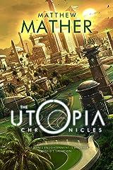The Utopia Chronicles (Atopia Book 3) Kindle Edition