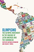 Olimpismo: The Olympic Movement in the Making of Latin America and the Caribbean (Sport, Culture, and Society) (English Edition)