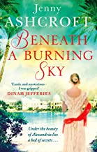 Beneath a Burning Sky: A gripping and mysterious historical love story