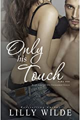 Only His Touch: Part One (The Untouched Series Book 4) Kindle Edition