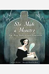 She Made a Monster: How Mary Shelley Created Frankenstein Kindle Edition