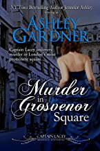 Murder in Grosvenor Square (Captain Lacey Regency Mysteries Book 9)