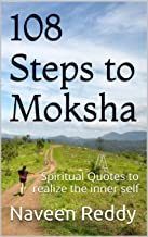 108 Steps to Moksha: Spiritual Quotes to realize the inner self