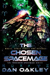 The Chosen Spacemage (The Forbidden Spacemage Series Book 3) Kindle Edition