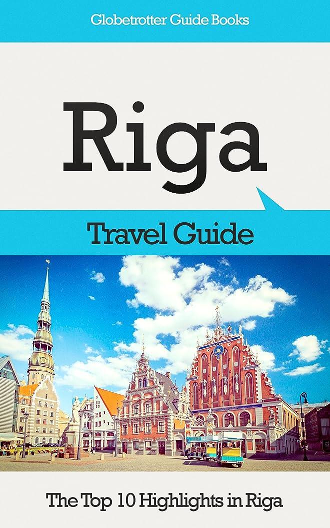 ラック頬ボタンRiga Travel Guide: The Top 10 Highlights in Riga (Globetrotter Guide Books) (English Edition)