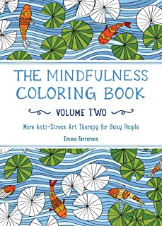 The Mindfulness Coloring Book - Volume Two: More Anti-Stress Art Therapy