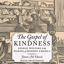 The Gospel of Kindness: Animal Welfare and the Making of Modern America