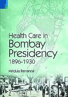 Health Care in Bombay Presidency, 1896-1930