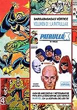 Barrabasadas Vértice, la Patrulla-X (the x-men): Guía de anécdotas y meteduras de pata en la edición de los cómics Marvel en la España de los 70 (Spanish Edition)