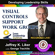Developing Leadership Skills 53: Visual Controls Support Work Groups, Module 6, Section 4