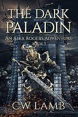 The Dark Paladin: An Alex Rogers Adventure (Ranger Book 3) Kindle Edition