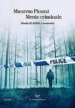 Scaricare Libri Mente criminale. Storie di delitti e assassini PDF