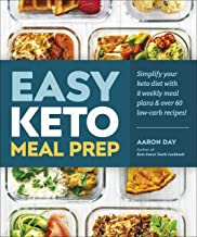 Easy Keto Meal Prep: Simplify Your Keto Diet with 8 Weekly Meal Plans and 60 Delicious Recipes (English Edition)