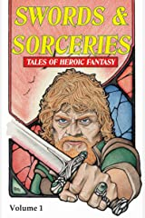 Swords & Sorceries: Tales of Heroic Fantasy Kindle Edition