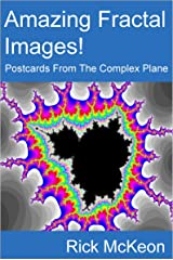 Amazing Fractal Images!: Postcards From The Complex Plane Kindle Edition