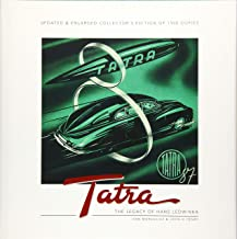 Tatra - The Legacy of Hans Ledwinka: Updated & Enlarged Collector's Edition of 1500 copies