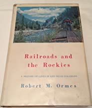 Railroads and the Rockies;: A record of lines in and near Colorado