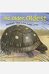 Old, Older, Oldest (Animal Extremes) Kindle Edition
