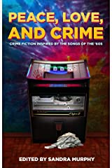 Peace, Love, and Crime: Crime Fiction Inspired by the Songs of the '60s Kindle Edition