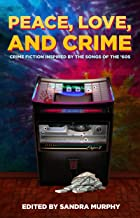 Peace, Love, and Crime: Crime Fiction Inspired by the Songs of the '60s