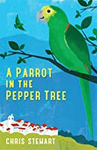 A Parrot in the Pepper Tree: A Sequel to Driving Over Lemons (Lemons Trilogy Book 2) (English Edition)