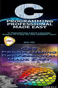 Programming #29:C Programming Professional Made Easy & CSS Programming Professional Made Easy (CSS Programming, CSS Language, CSS, C Programming, C++ Programming Languages, Android, C Programming)