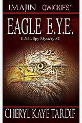 Eagle E.Y.E. (E.Y.E. Spy Mystery Book 2) (English Edition) Format Kindle