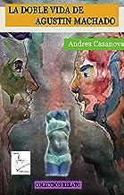 La doble vida de Agustin Machado (FICCIONES REALISTAS DE CUBA nº 2) (Spanish Edition)