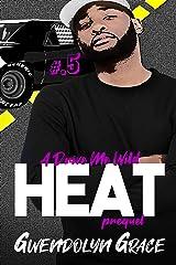 Heat: (A Drive Me Wild prequel) Kindle Edition