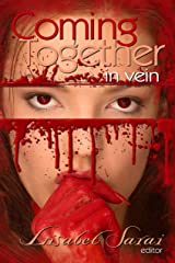 Coming Together: In Vein Kindle Edition