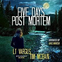 Five Days Post Mortem (A Gripping Serial Killer Thriller): Violet Darger FBI Thriller, Book 5