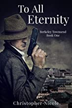 To All Eternity (Berkeley Townsend Series Book 1)