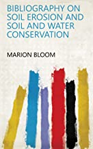 Bibliography on soil erosion and soil and water conservation