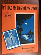 IF I HAD MY LIFE TO LIVE OVER (1944 SHEET MUSIC Henry Thomas) excellent condition featured by BOB HANNON (pictured)