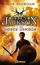 Percy Jackson y los dioses griegos (Percy Jackson) (Percy Jackson y los dioses del Olimpo) (Spanish Edition)